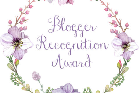The Blogger's Recognition Award & Nominations!